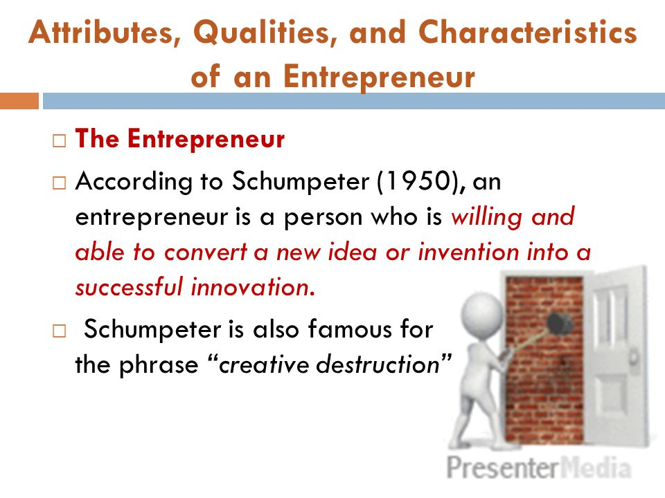 Attributes, Qualities, and Characteristics of an Entrepreneur