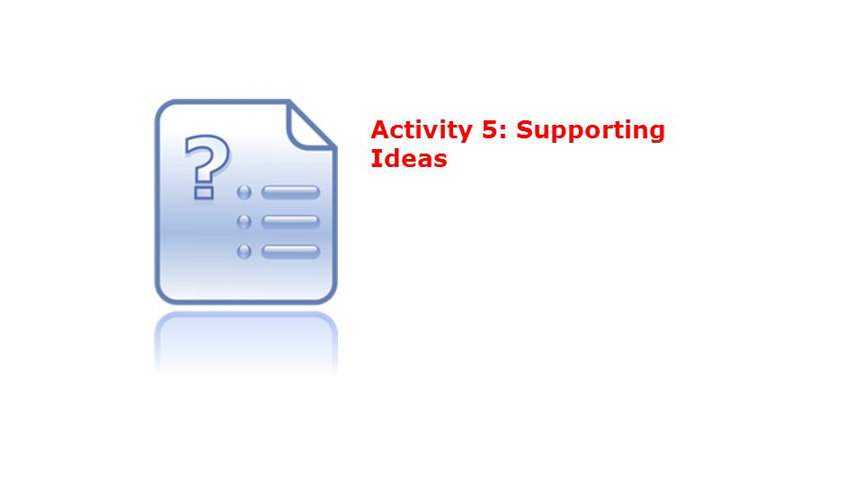 Activity 5: Supporting Ideas