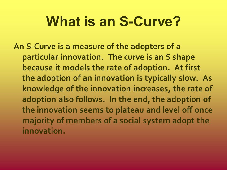 What is an S-Curve