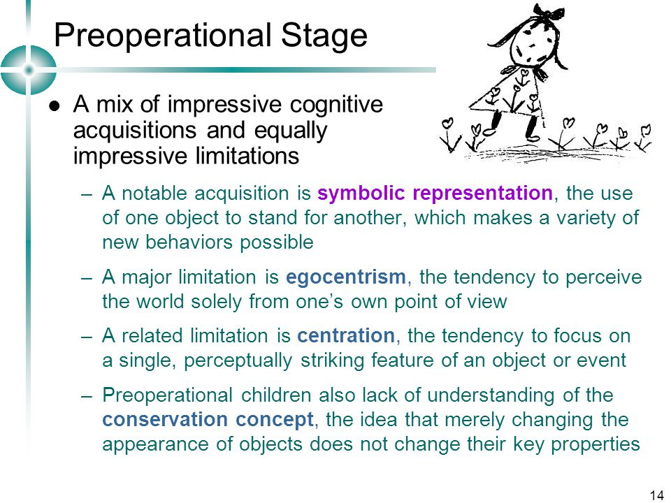 Preoperational Stage A mix of impressive cognitive acquisitions and equally impressive limitations.