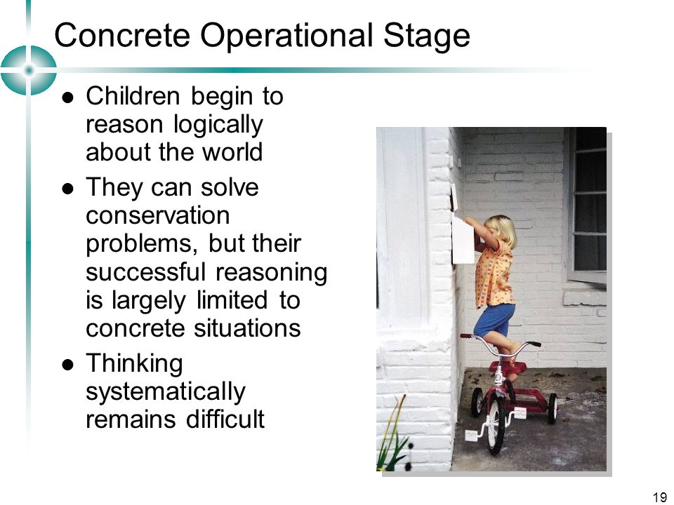 "toy for concrete operational piaget stage Children in the concrete operational stage will also understand reversibility, or things being able to return to their original condition after being changed seriational seriation is ""the ability to arrange things in a sensible order,"" like arranging a set of straws according to increasing or decreasing length."