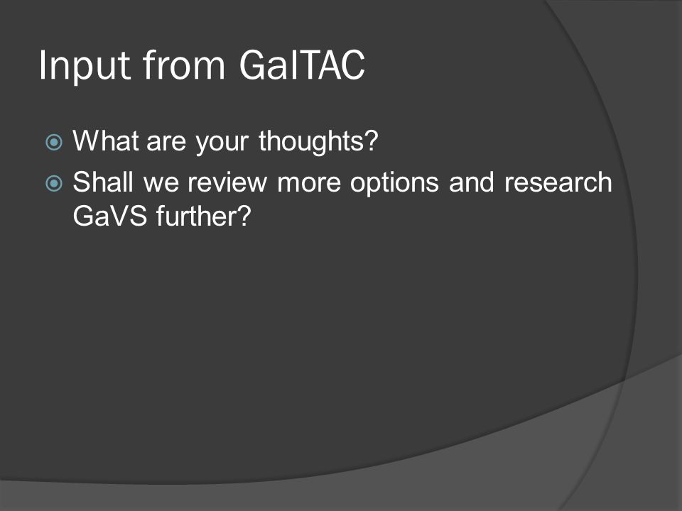 Input from GaITAC What are your thoughts