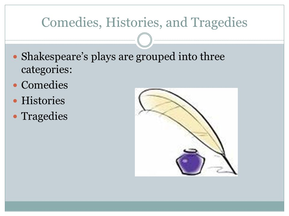 Comedies, Histories, and Tragedies