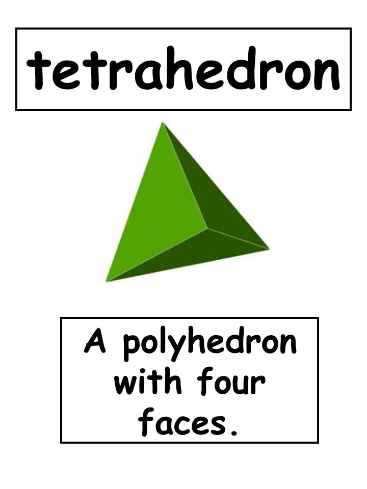 A polyhedron with four faces.