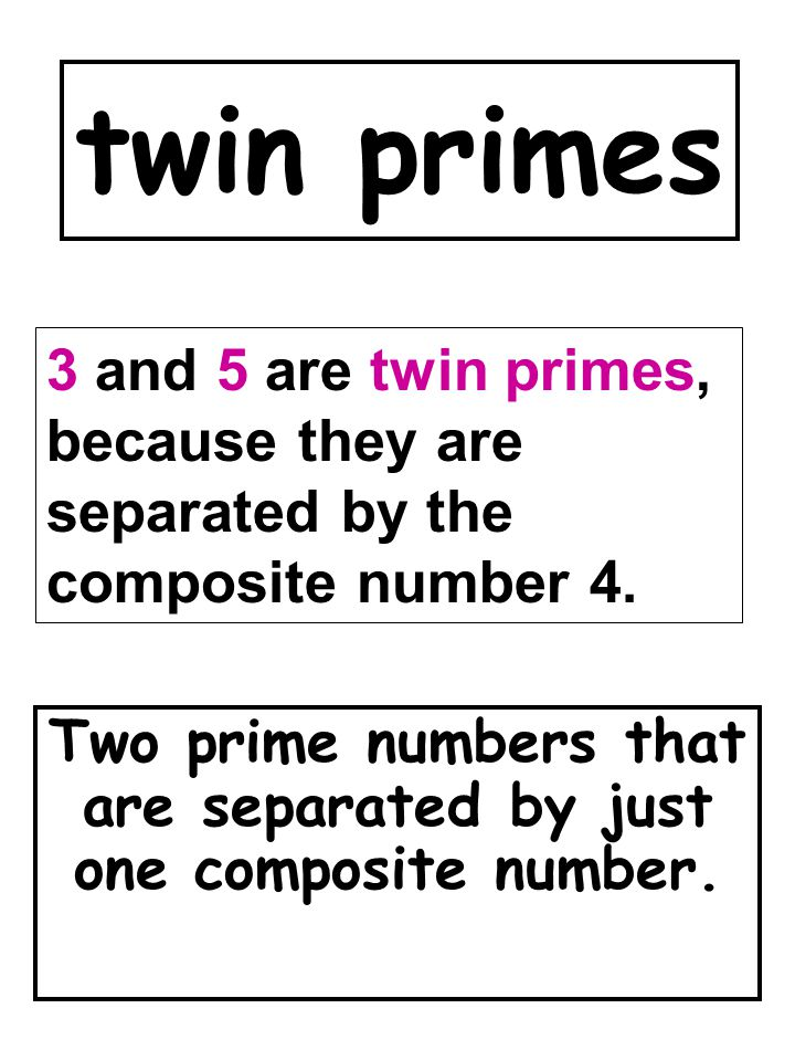 Two prime numbers that are separated by just one composite number.