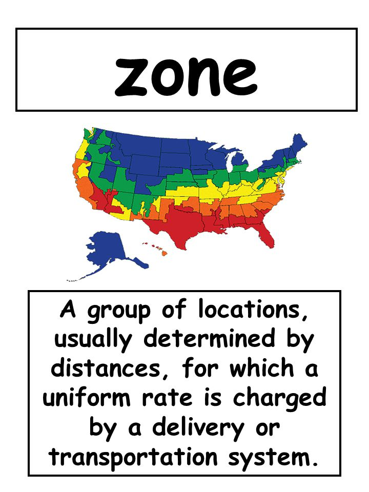 zone A group of locations, usually determined by distances, for which a uniform rate is charged by a delivery or transportation system.