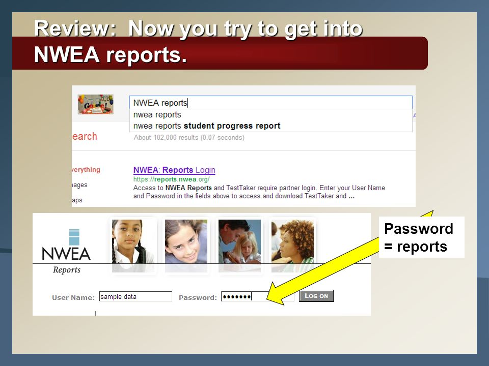 Review: Now you try to get into NWEA reports.