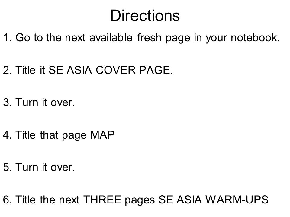 Directions 1. Go to the next available fresh page in your notebook.