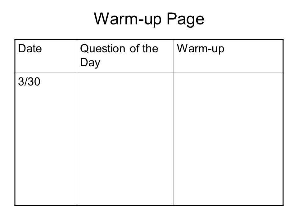 Warm-up Page Date Question of the Day Warm-up 3/30