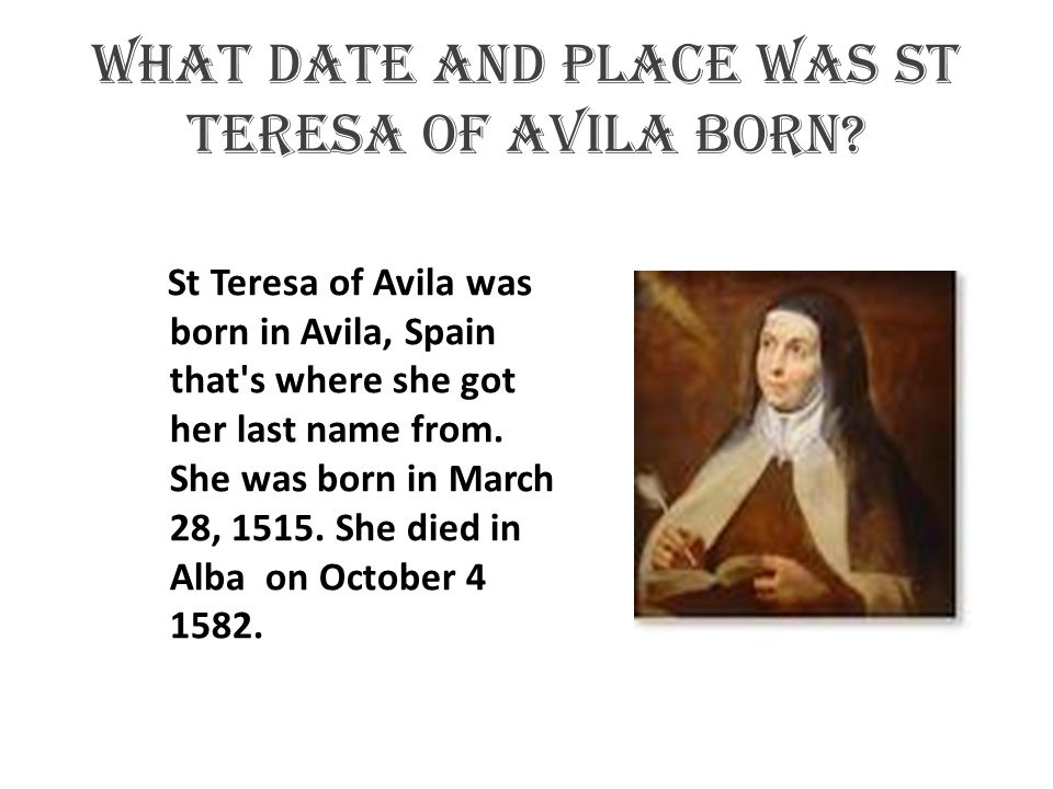 What date and place was st Teresa of Avila born