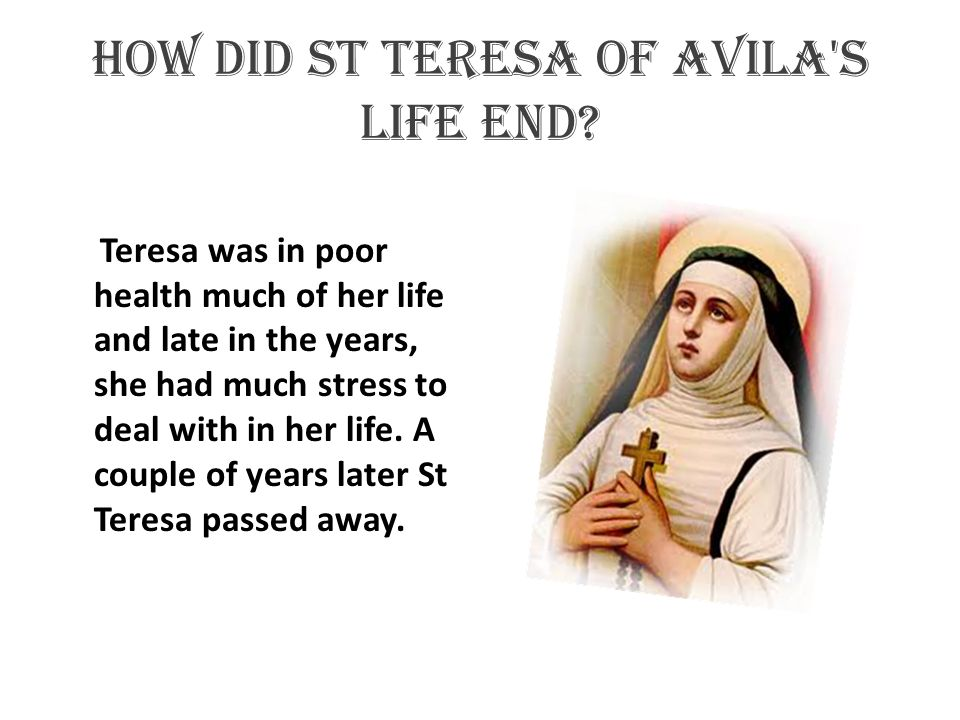 How did st Teresa of Avila s life end