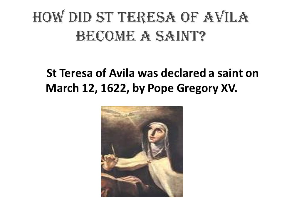How did st Teresa of Avila become a saint