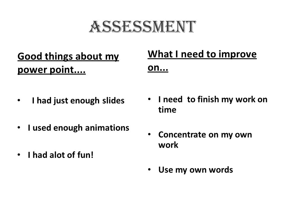 assessment What I need to improve on...