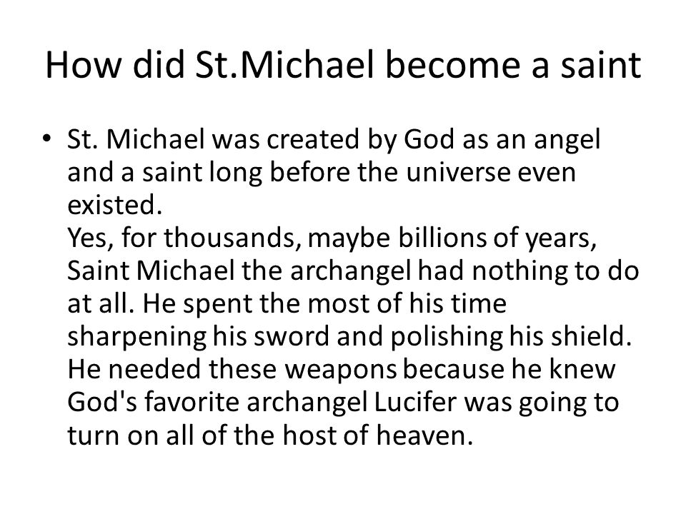 How did St.Michael become a saint