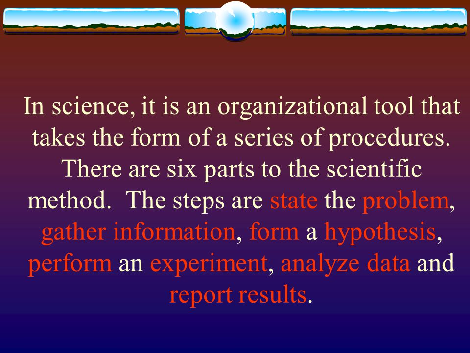 In science, it is an organizational tool that takes the form of a series of procedures.