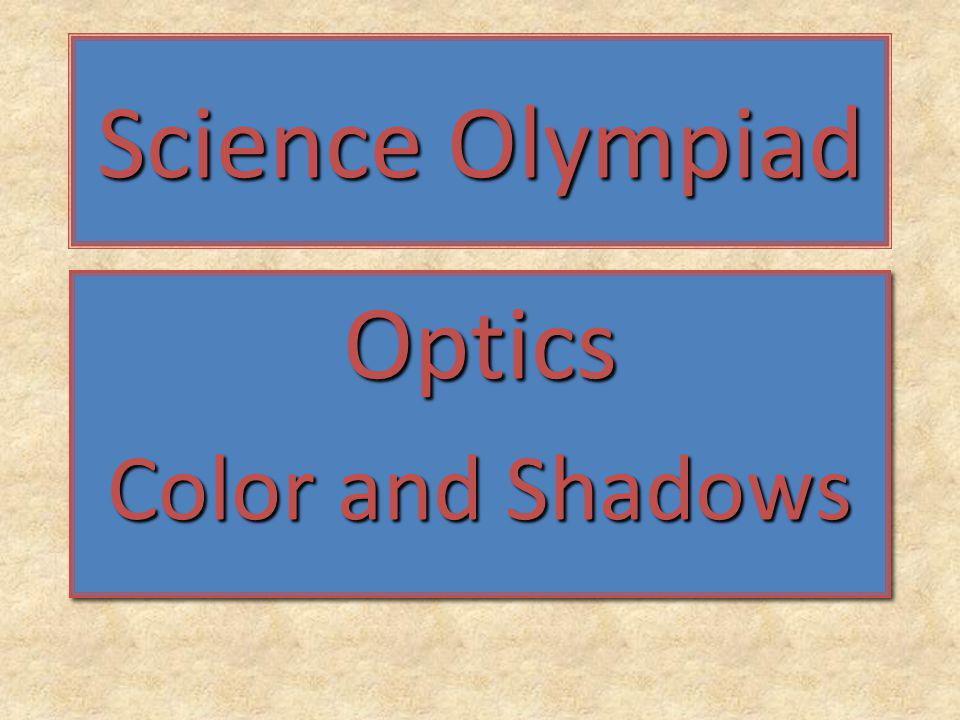 Science Olympiad Optics Color and Shadows