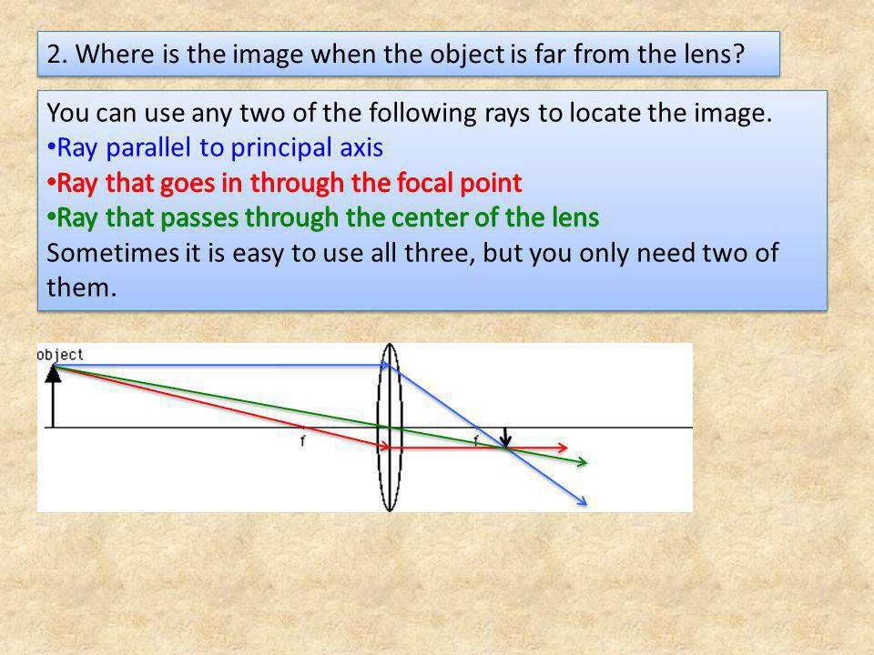 2. Where is the image when the object is far from the lens