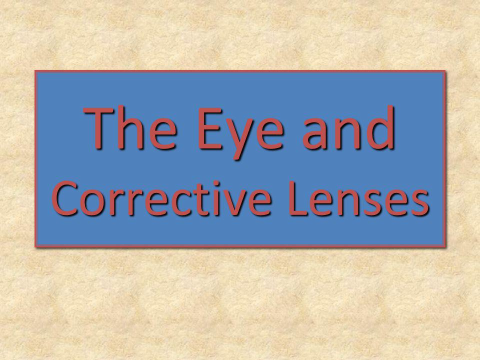 The Eye and Corrective Lenses