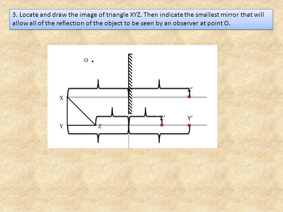 3. Locate and draw the image of triangle XYZ