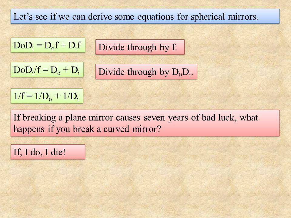 Let's see if we can derive some equations for spherical mirrors.
