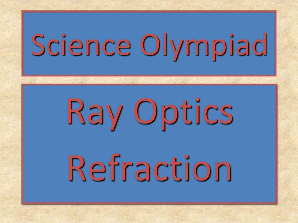 Science Olympiad Ray Optics Refraction