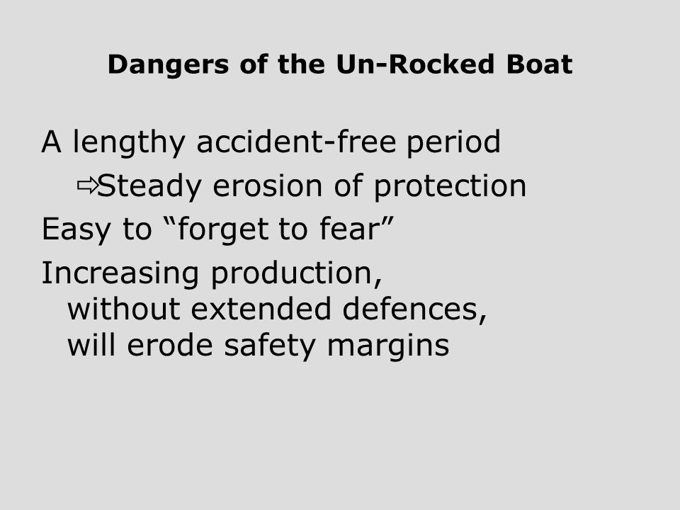 Dangers of the Un-Rocked Boat