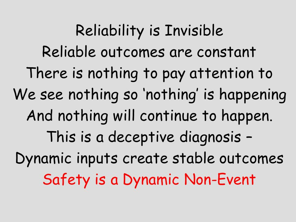 Reliability is Invisible Reliable outcomes are constant