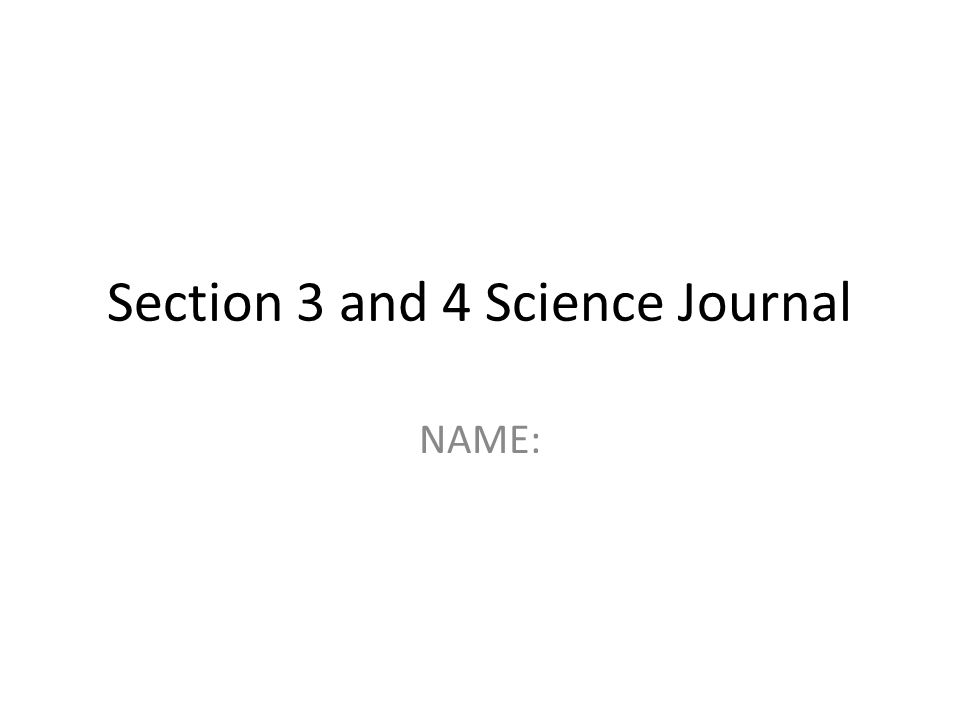 Section 3 and 4 Science Journal