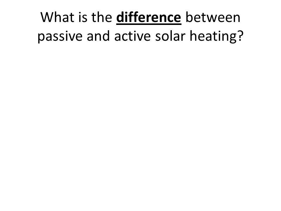 What is the difference between passive and active solar heating