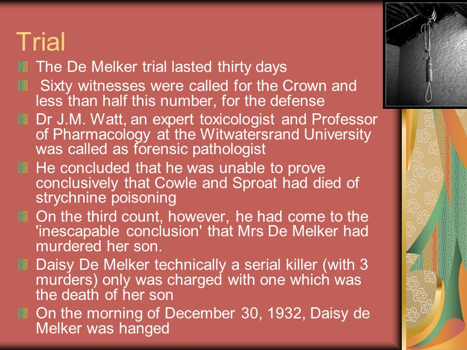 Trial The De Melker trial lasted thirty days