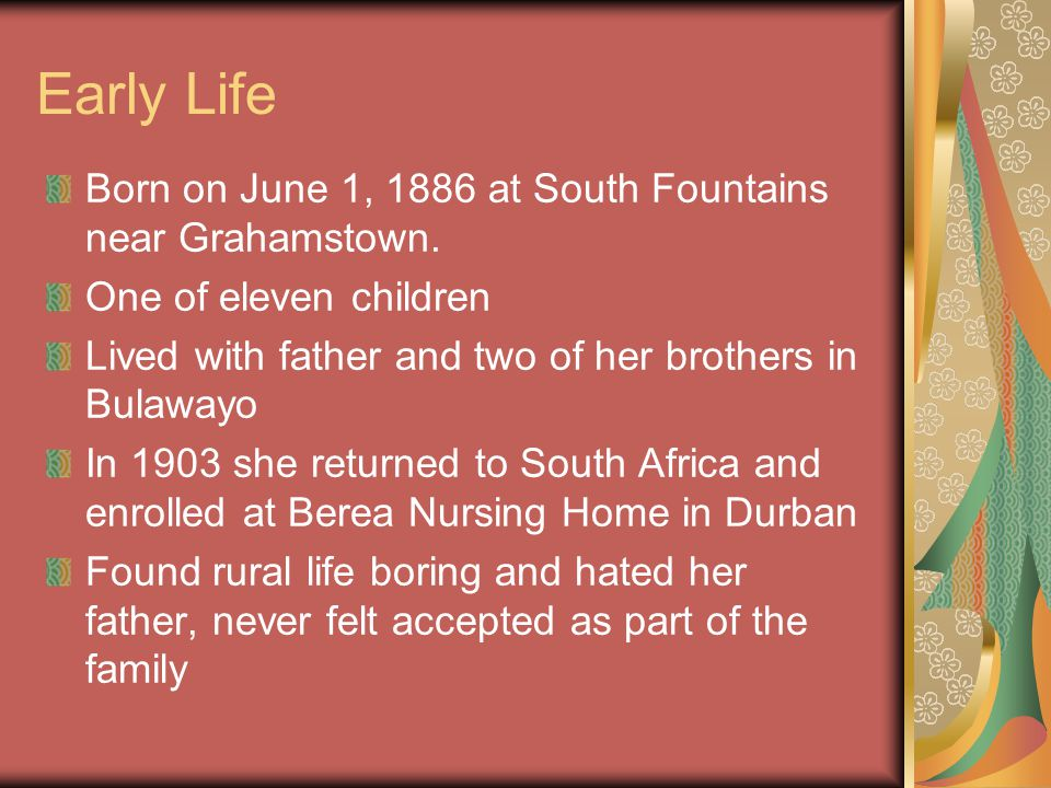 Early Life Born on June 1, 1886 at South Fountains near Grahamstown.