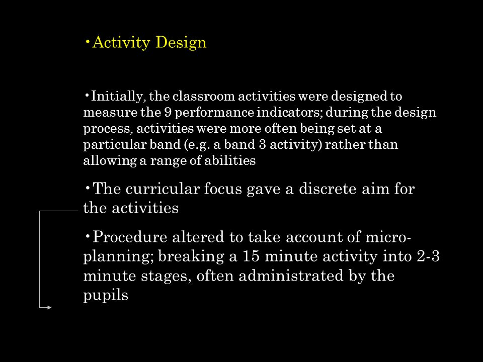 The curricular focus gave a discrete aim for the activities