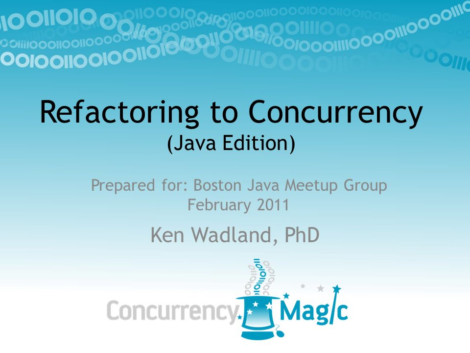 Refactoring to Concurrency (Java Edition)