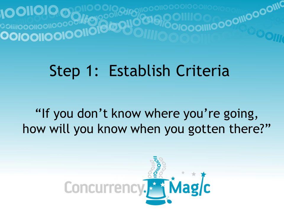 Step 1: Establish Criteria