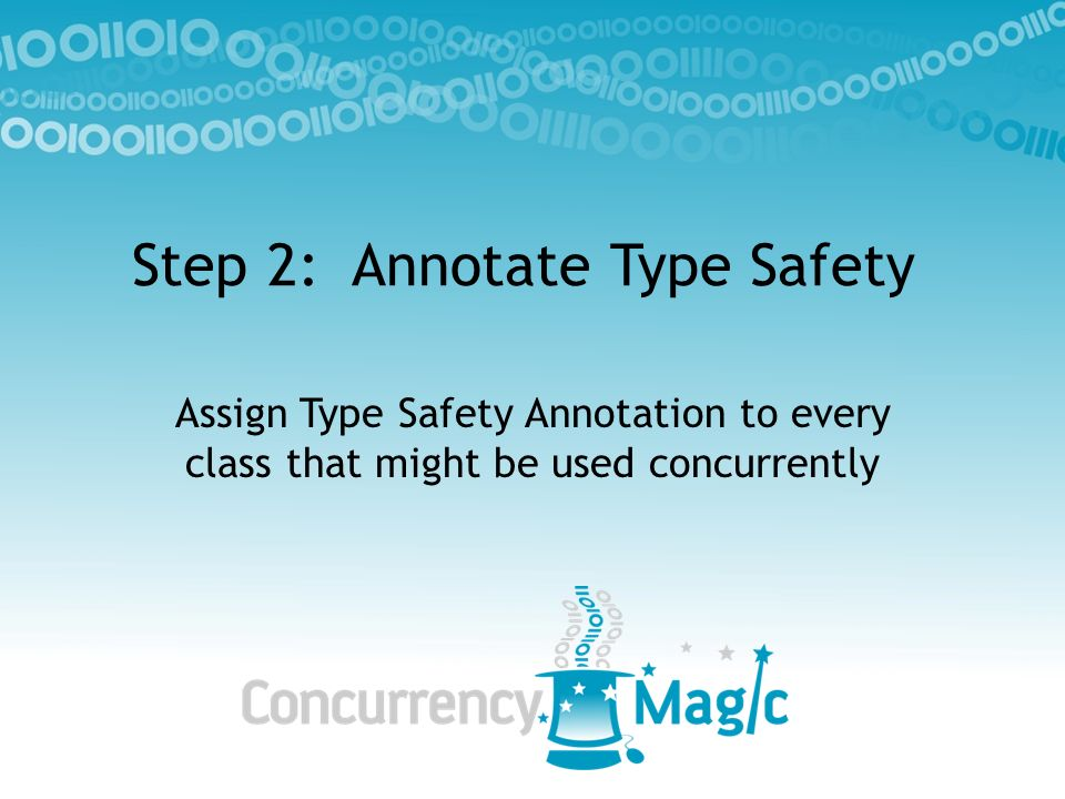Step 2: Annotate Type Safety