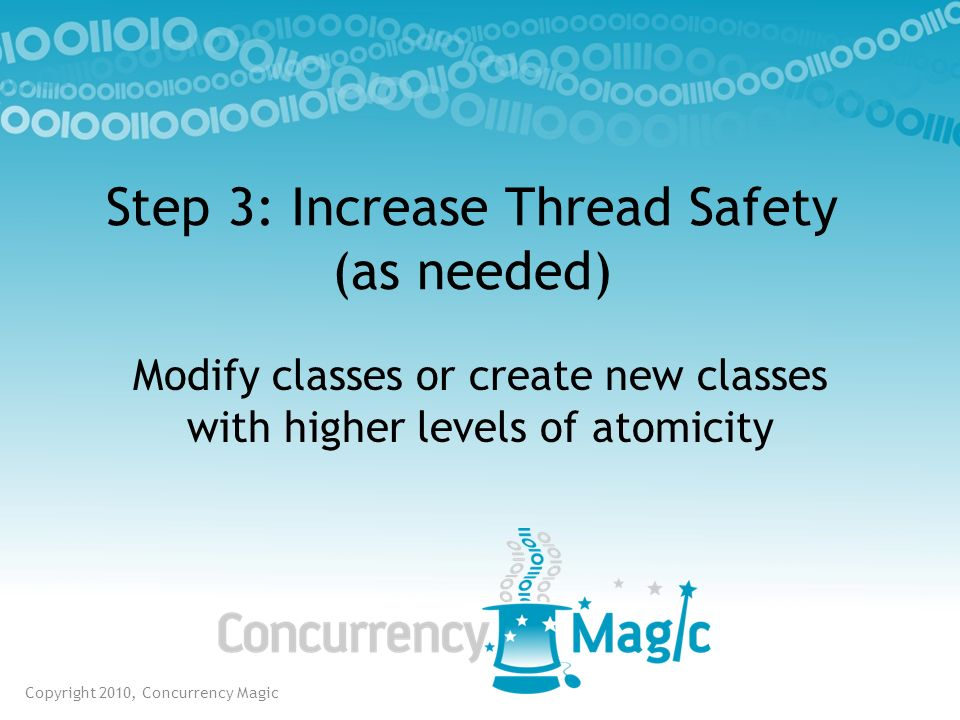 Step 3: Increase Thread Safety (as needed)