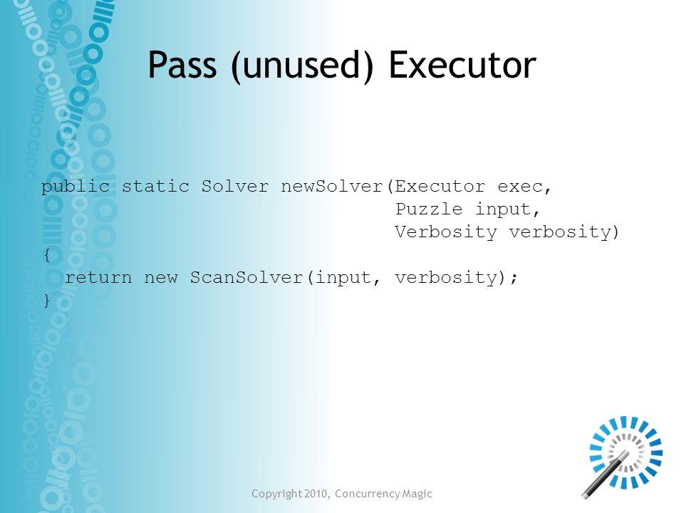 Pass (unused) Executor