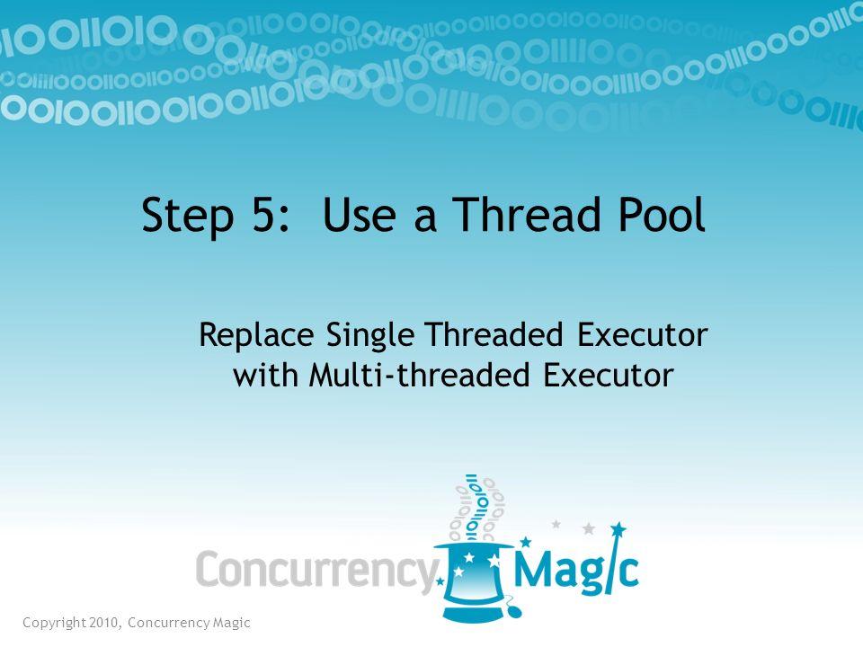 Replace Single Threaded Executor with Multi-threaded Executor
