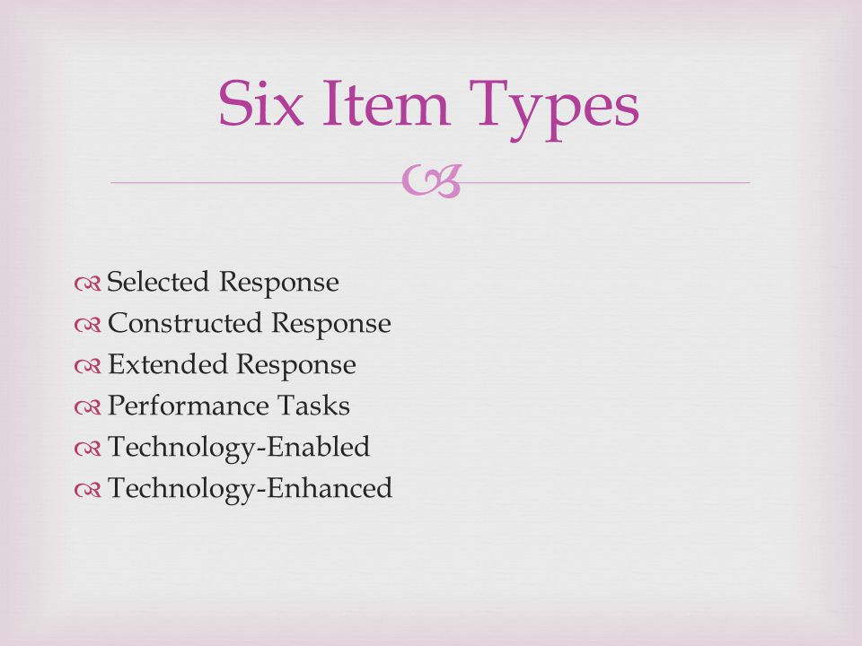 Six Item Types Selected Response Constructed Response