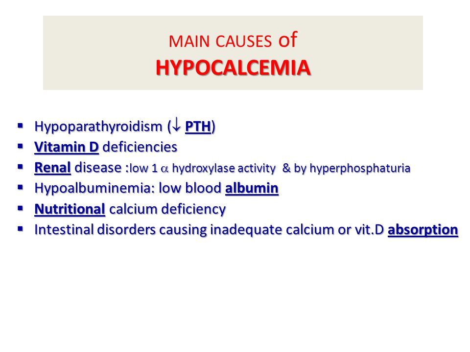 MAIN CAUSES of HYPOCALCEMIA