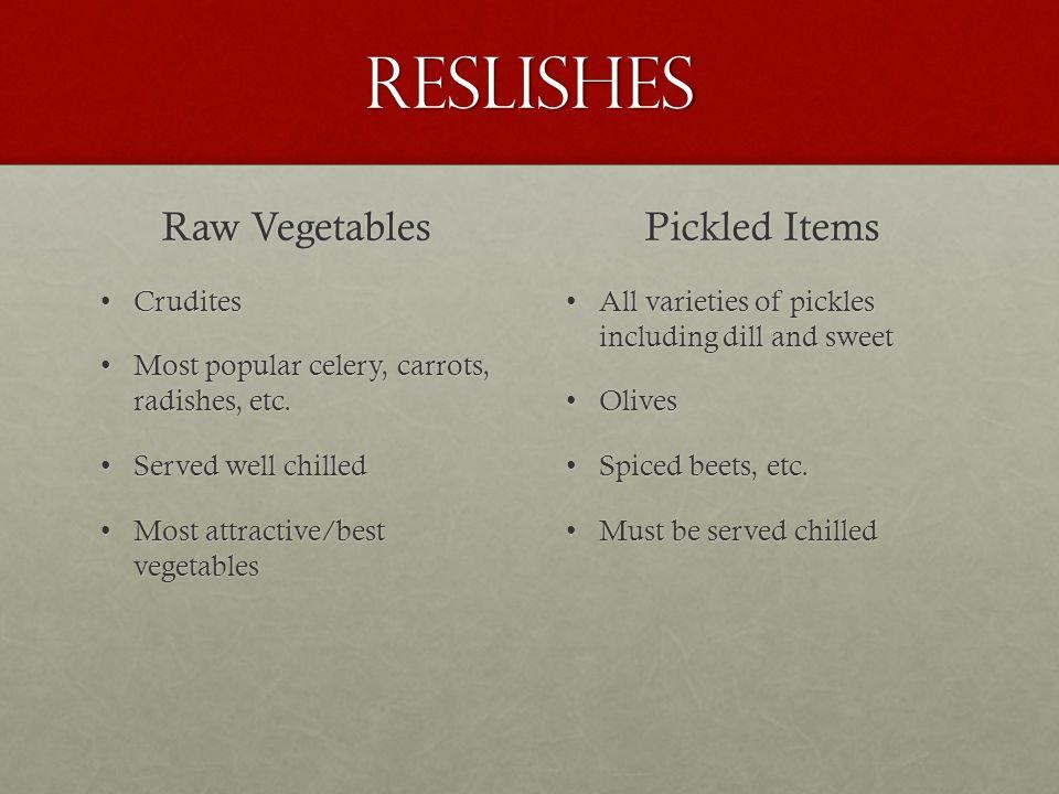 Reslishes Raw Vegetables Pickled Items Crudites