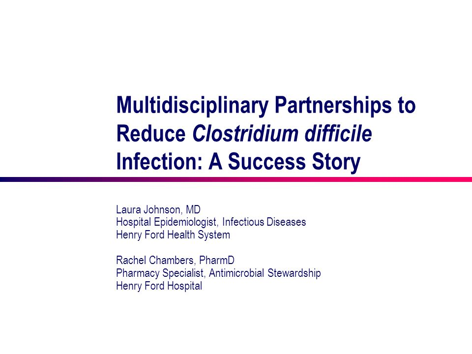 Multidisciplinary Partnerships to Reduce Clostridium difficile Infection: A Success Story