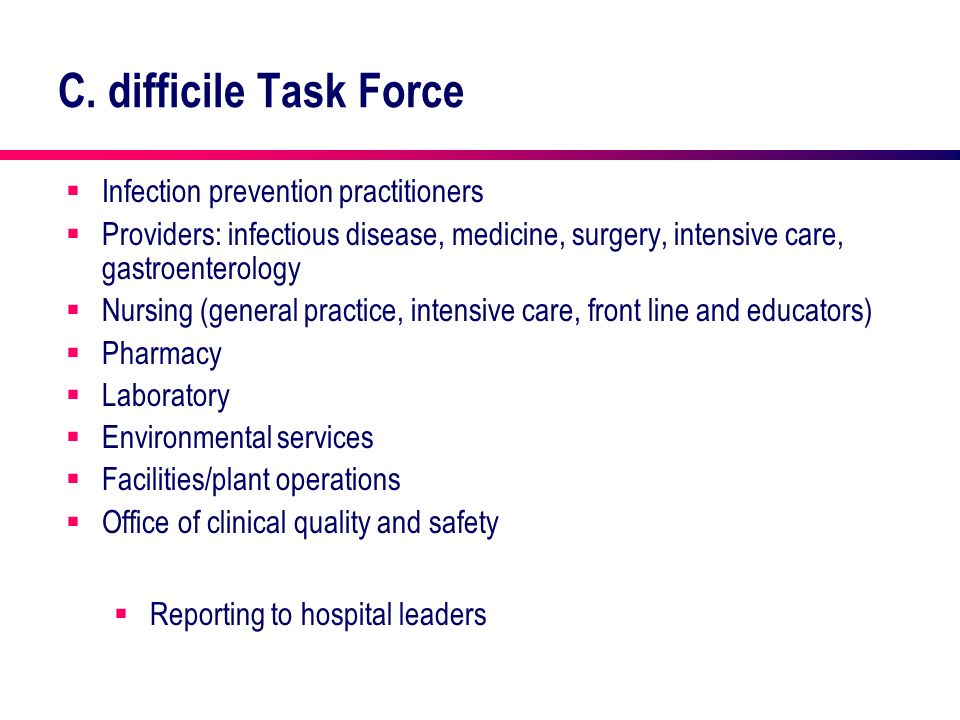 C. difficile Task Force Infection prevention practitioners