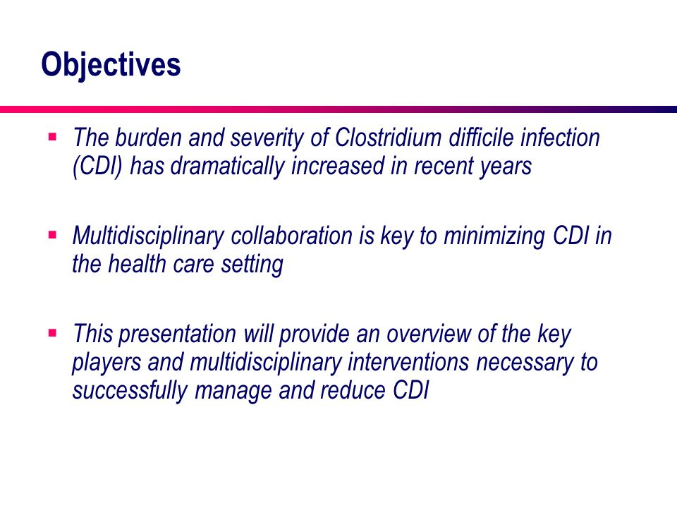 Objectives The burden and severity of Clostridium difficile infection (CDI) has dramatically increased in recent years.