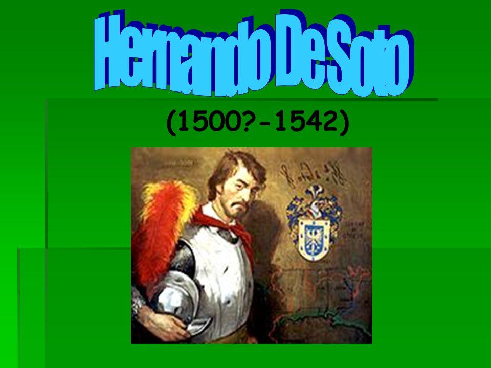 Hernando De Soto (1500 -1542)