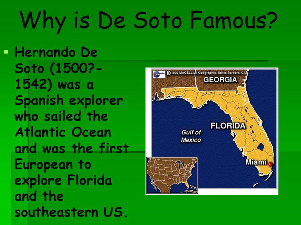 Why is De Soto Famous