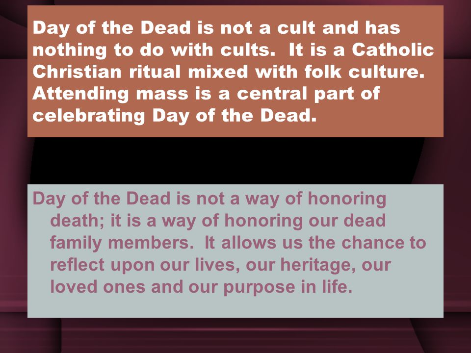 Day of the Dead is not a cult and has nothing to do with cults