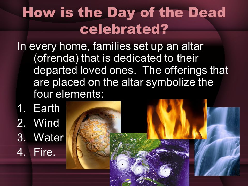 How is the Day of the Dead celebrated