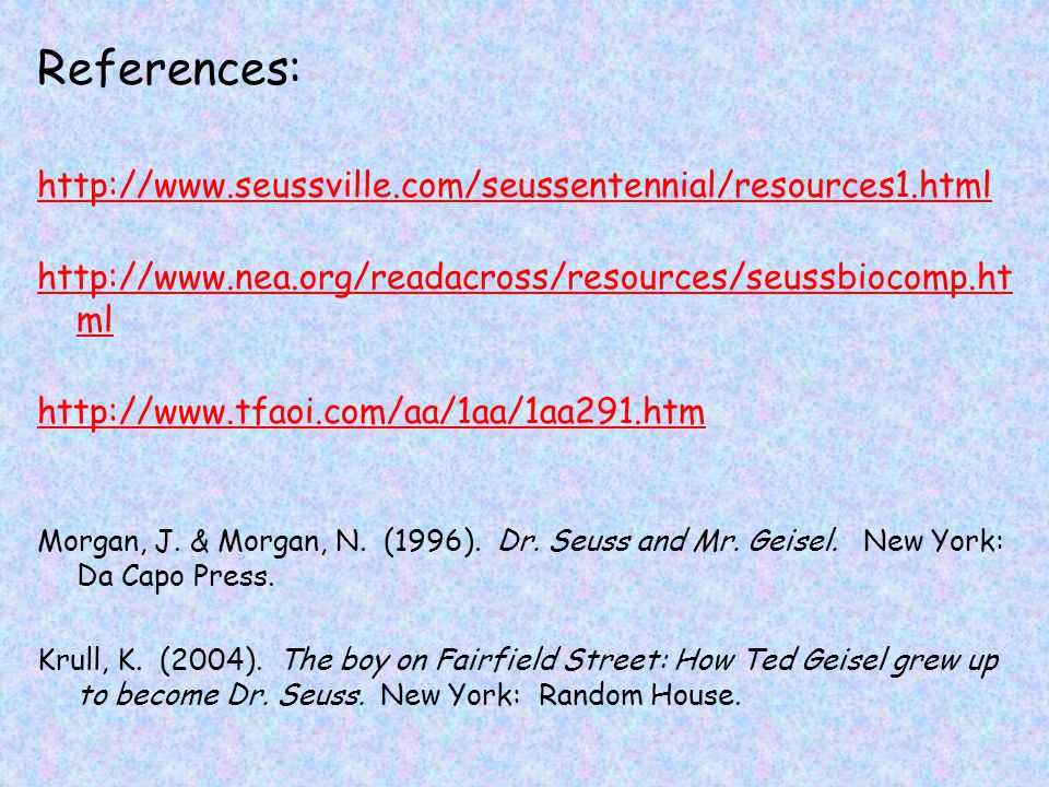 References: http://www.seussville.com/seussentennial/resources1.html
