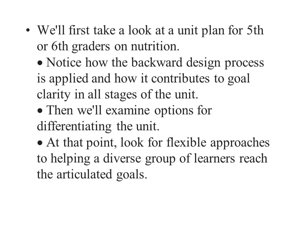 We ll first take a look at a unit plan for 5th or 6th graders on nutrition.